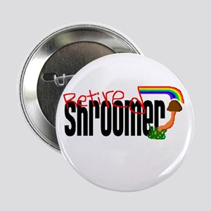 "Retired Shroomer 2.25"" Button"