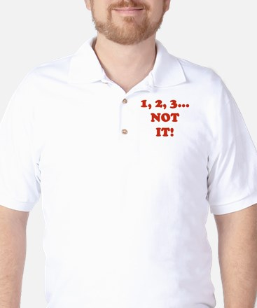 1,2,3 NOT IT! Golf Shirt
