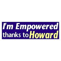 Empowered Thanks To Howard (bumper sticker)