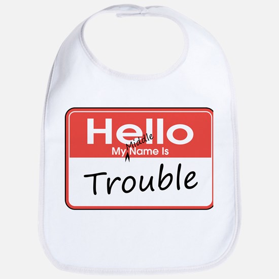 My Middle Name is Trouble Bib