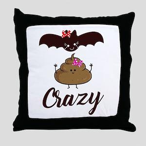 Bat Crap Crazy Funny Sarcasm Throw Pillow