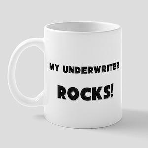 MY Underwriter ROCKS! Mug