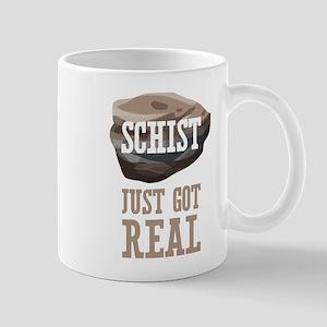 Schist Just Got Real Mugs