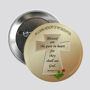 """In Loving Memory of My Daughter 2.25"""" Button"""