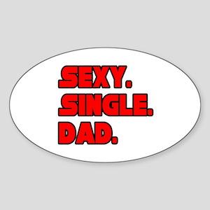"""""""Sexy. Single. Dad."""" Oval Sticker"""