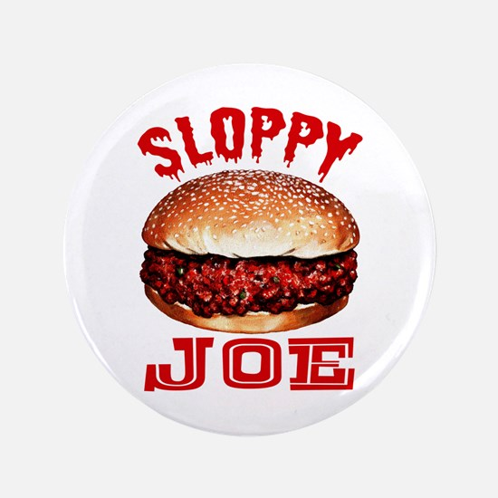 "Painted Sloppy Joe 3.5"" Button"