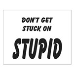 Stuck On Stupid<br> Small Poster