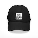 Stuck On Stupid<br> Black Cap