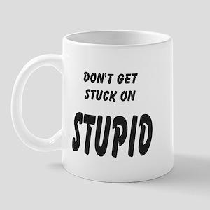 Stuck On Stupid<br> Mug