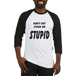 Stuck On Stupid<br> Baseball Jersey