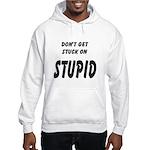 Stuck On Stupid<br> Hooded Sweatshirt