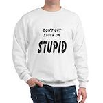 Stuck On Stupid<br> Sweatshirt