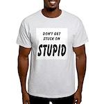 Stuck On Stupid<br> Ash Grey T-Shirt