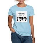 Stuck On Stupid<br> Women's Pink T-Shirt