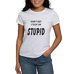 Stuck On Stupid<br> Women's T-Shirt