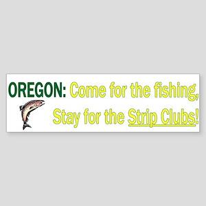 Oregon: Come for the fishing, Bumper Sticker
