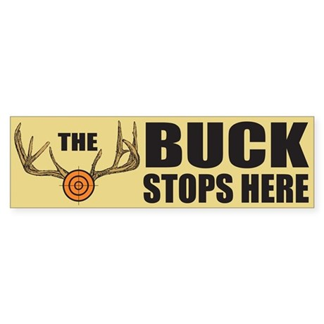 The Buck Stops Here Bumper Sticker