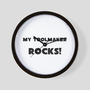 MY Toolmaker ROCKS! Wall Clock