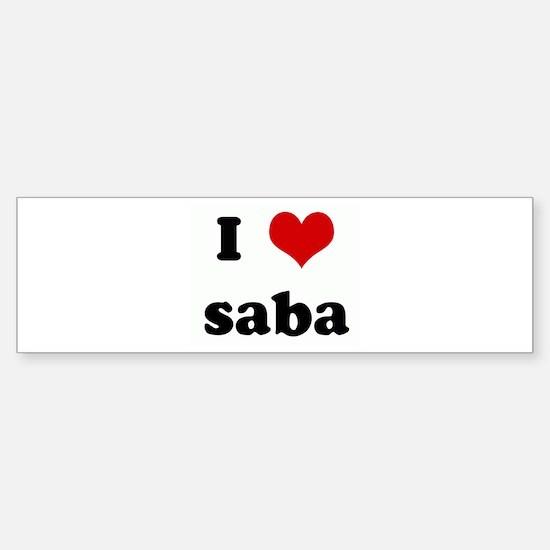 I Love saba Bumper Bumper Bumper Sticker