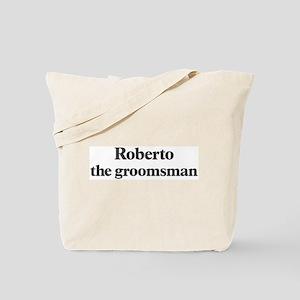 Roberto the groomsman Tote Bag