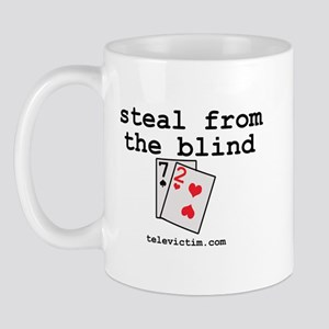 """steal from the blind"" Mug"