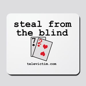 """steal from the blind"" Mousepad"