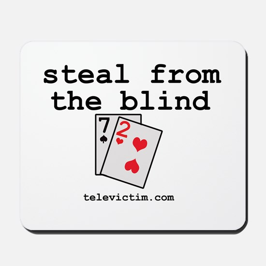 """""""steal from the blind"""" Mousepad"""
