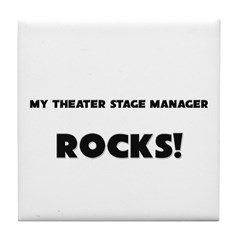MY Theater Stage Manager ROCKS! Tile Coaster