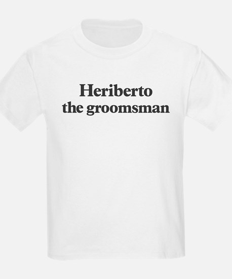 Heriberto the groomsman T-Shirt