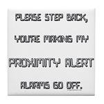 proximity alert pregnancy Tile Coaster