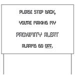 proximity alert pregnancy Yard Sign