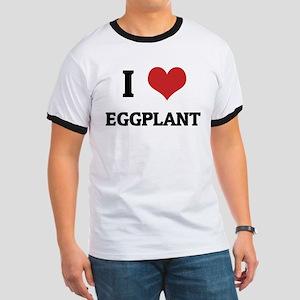 I Love Eggplant Ringer T