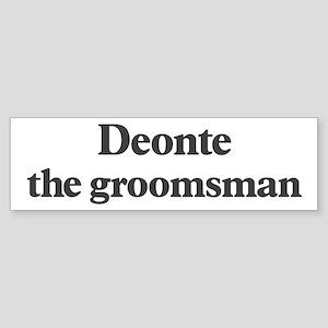 Deonte the groomsman Bumper Sticker