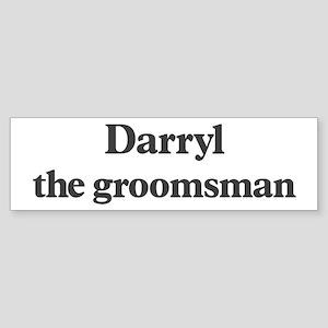 Darryl the groomsman Bumper Sticker