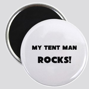 MY Tent Man ROCKS! Magnet