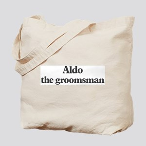 Aldo the groomsman Tote Bag