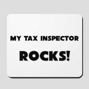 MY Tax Inspector ROCKS! Mousepad