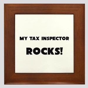 MY Tax Inspector ROCKS! Framed Tile
