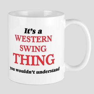 It's a Western Swing thing, you wouldn&#3 Mugs