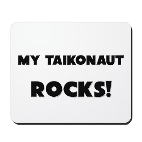 MY Taikonaut ROCKS! Mousepad