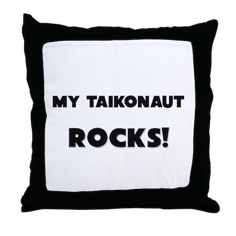 MY Taikonaut ROCKS! Throw Pillow