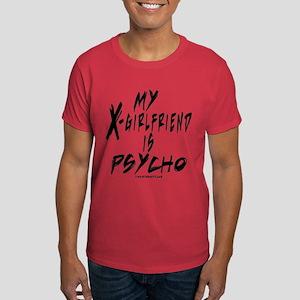 My X-Girlfriend is PSYCHO Dark T-Shirt