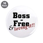 """Boss Free and Loving It 3.5"""" Button (10 pack)"""