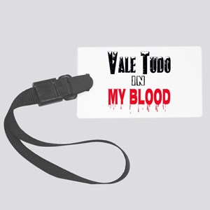 Vale Tudo in my blood Large Luggage Tag