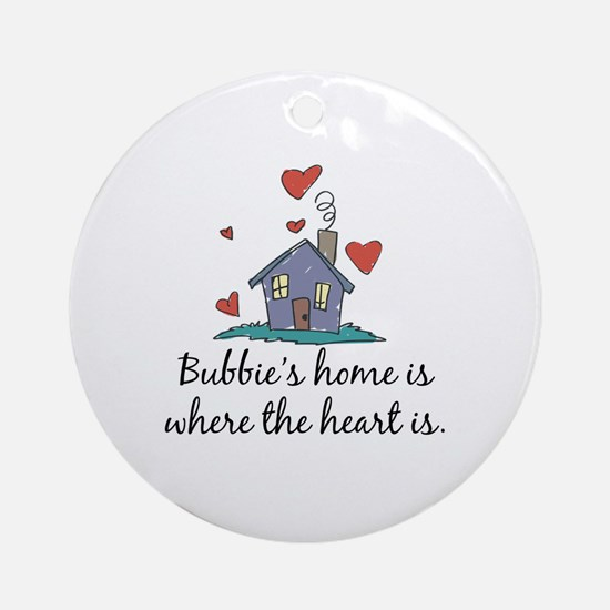 Bubbie's Home is Where the Heart Is Ornament (Roun