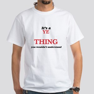 It's a Ye thing, you wouldn't unde T-Shirt