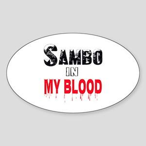 Sambo in my blood Sticker (Oval)