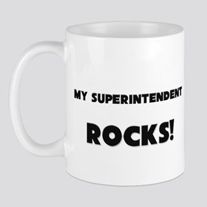 MY Superintendent ROCKS! Mug