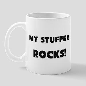 MY Stuffer ROCKS! Mug
