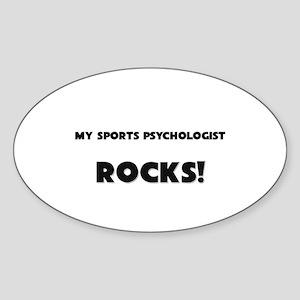 MY Sports Psychologist ROCKS! Oval Sticker